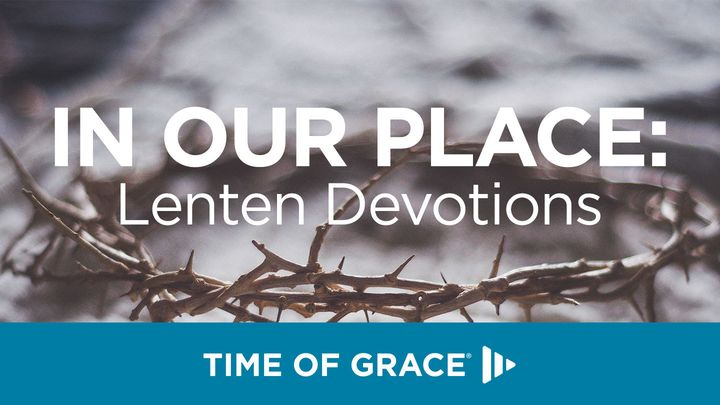 In Our Place: Lenten Devotions