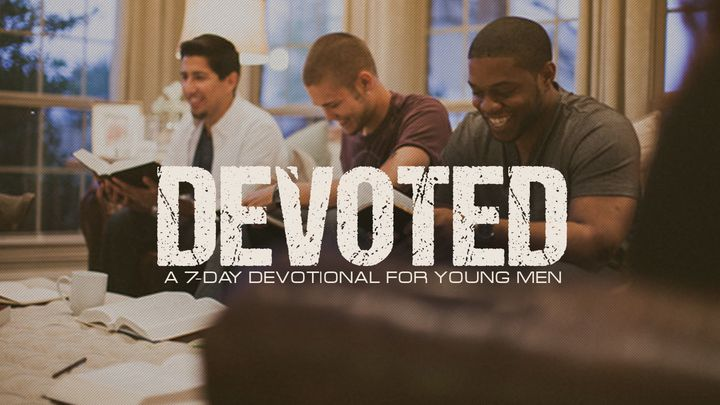 Devoted: Examining Key Men In The Bible