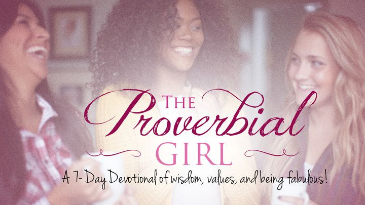 Proverbial Girl: Wisdom, Values, and Being Fabulous