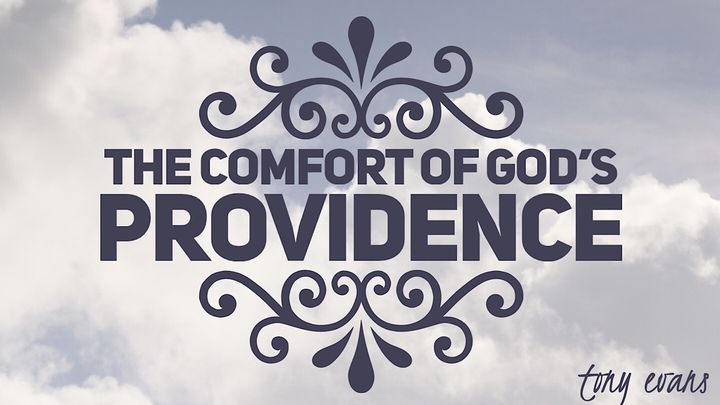 The Comfort Of God's Providence