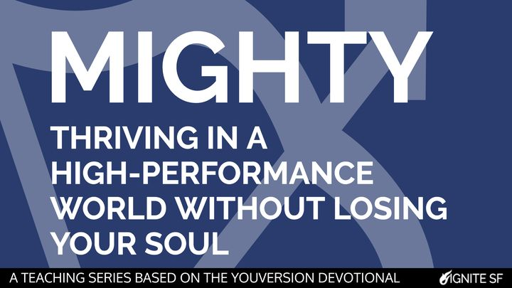 Mighty: Thriving in a High-Performance World Without Losing Your Soul