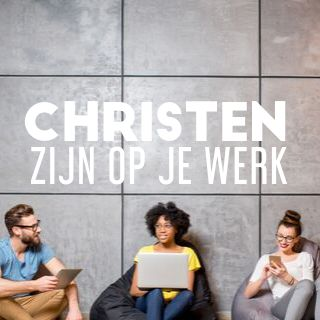 Christen Zijn Op Je Werk