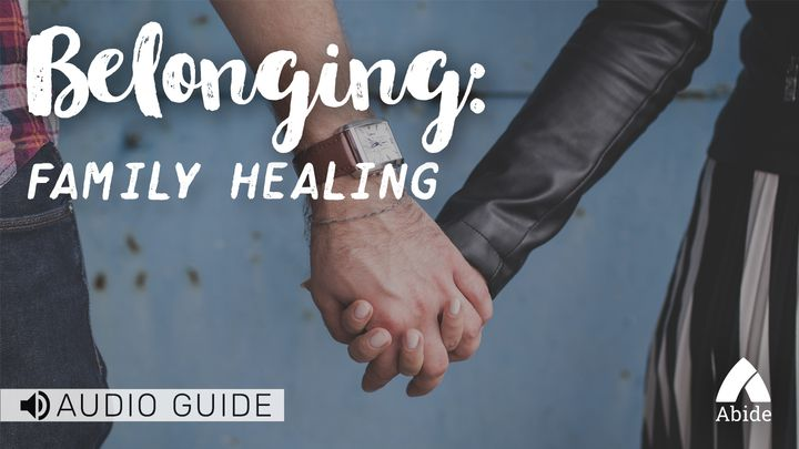 Belonging: Family Healing