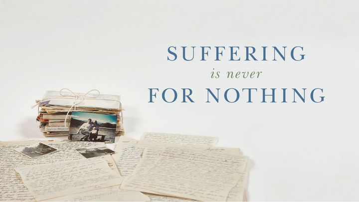 Suffering Is Never For Nothing: 7-Day Devotional
