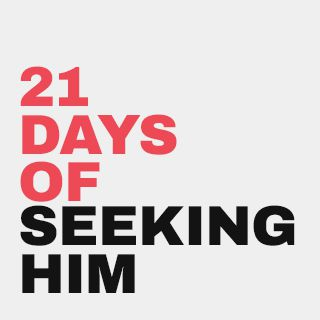 21 Days Of Seeking Him
