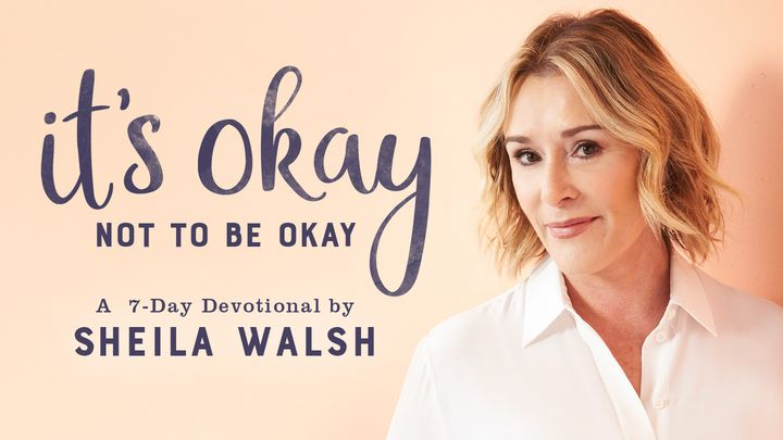 It's Okay Not To Be Okay By Sheila Walsh