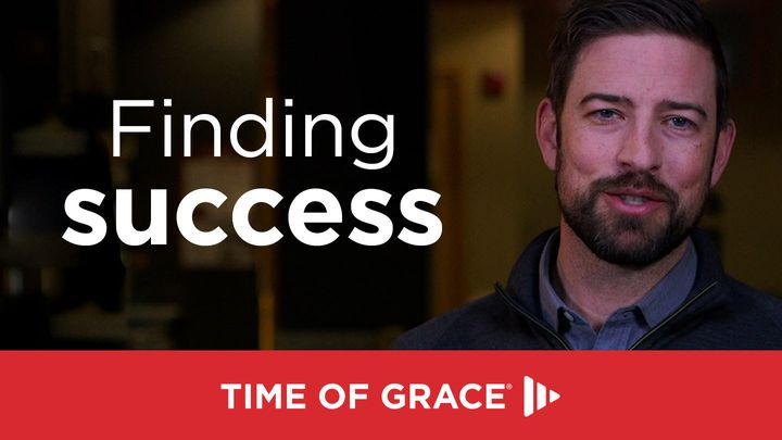 Finding Success: Devotions From Time Of Grace