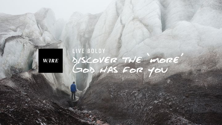 Live Boldly // Discover The 'More' God Has For You