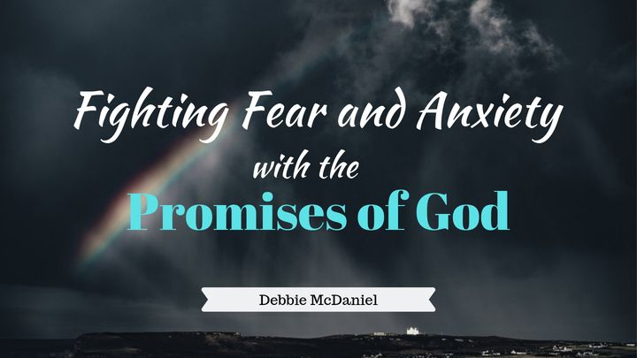 Fighting Fear And Anxiety With The Promises Of God