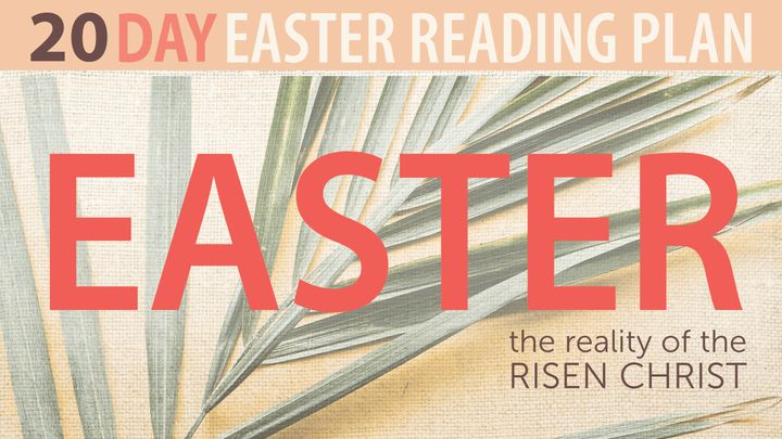 Easter | The Reality Of The Risen Christ By Pete Briscoe