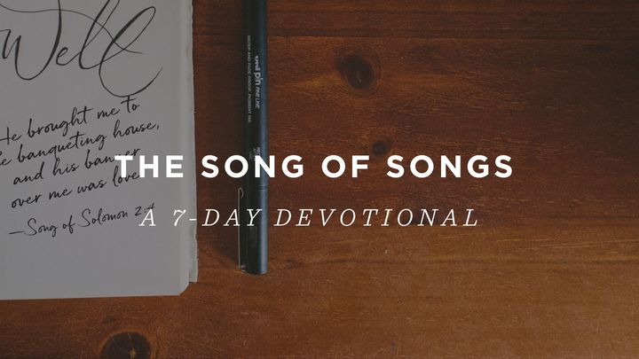 The Song of Songs: A 7-Day Devotional