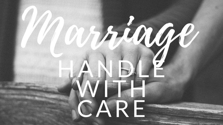 Marriage: Handle With Care