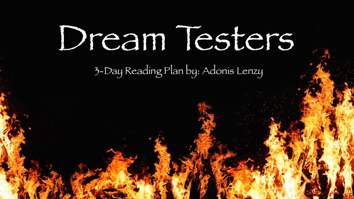 Dream Testers - When God's Plan Takes You Through The Fire