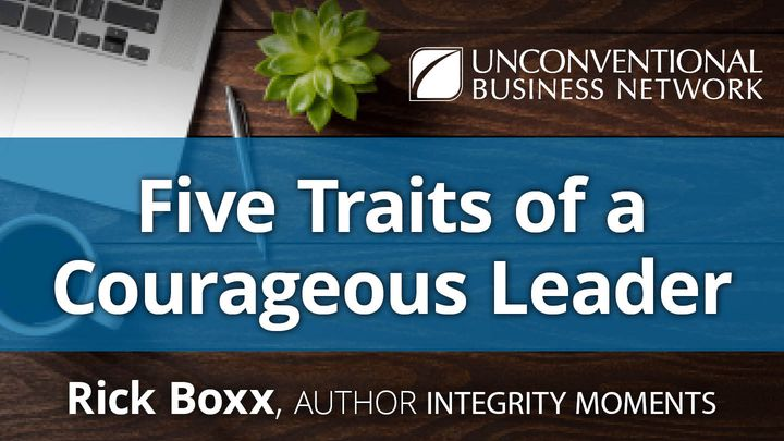 Five Traits Of A Courageous Leader