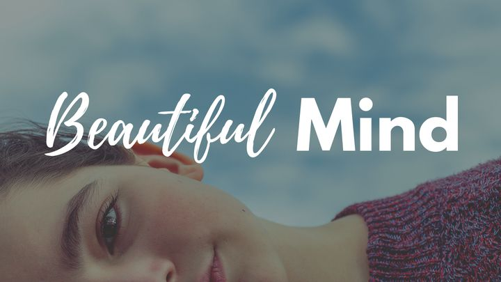 Beautiful Mind: 3 Ways To Use The Power Of Your Thoughts