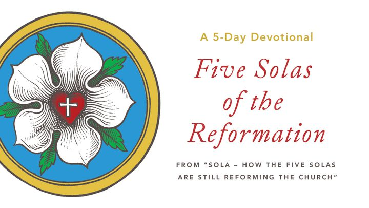 Sola - A 5-Day Devotional through Five Solas of the Reformation
