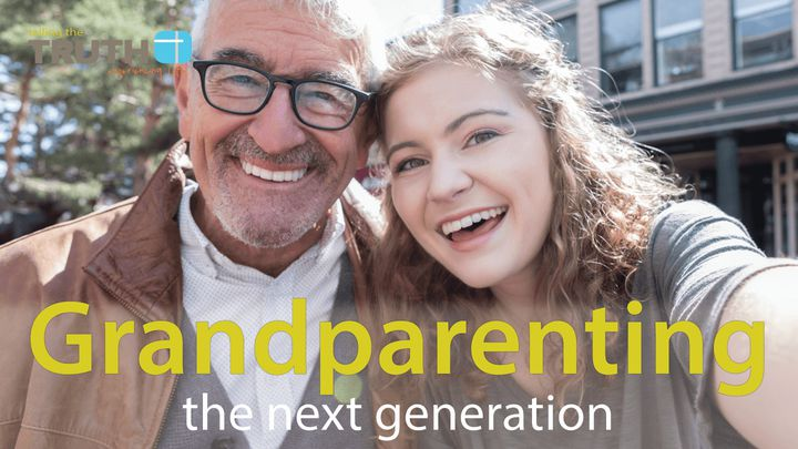 Grandparenting The Next Generation By Stuart Briscoe