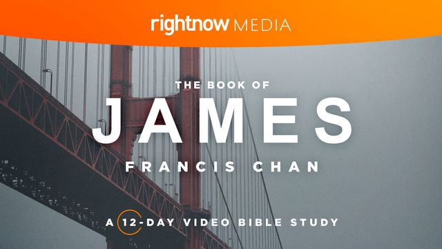 The Book Of James With Francis Chan: A 12-Day Video Bible Study