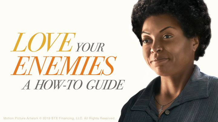 Love Your Enemies: A How To Guide