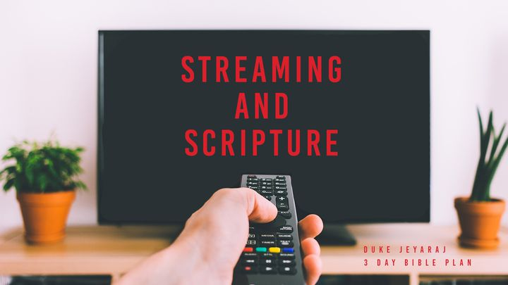 Streaming And Scripture