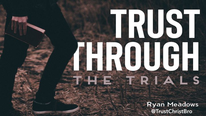 Trust Through The Trials