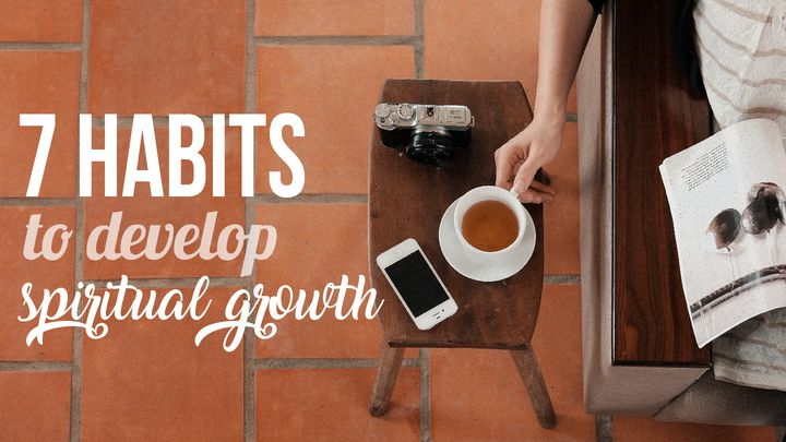 7 Habits To Develop Spiritual Growth