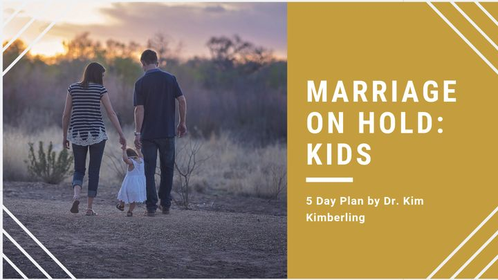 Marriage On Hold: Kids