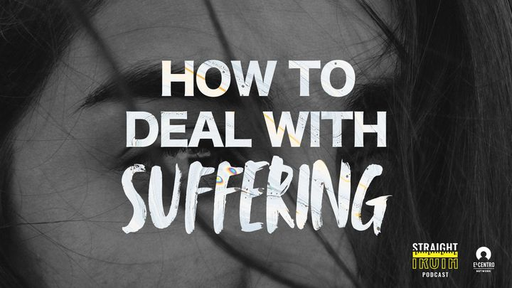 How To Deal With Suffering