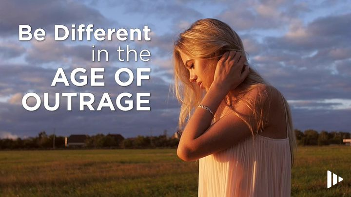 Be Different In The Age Of Outrage