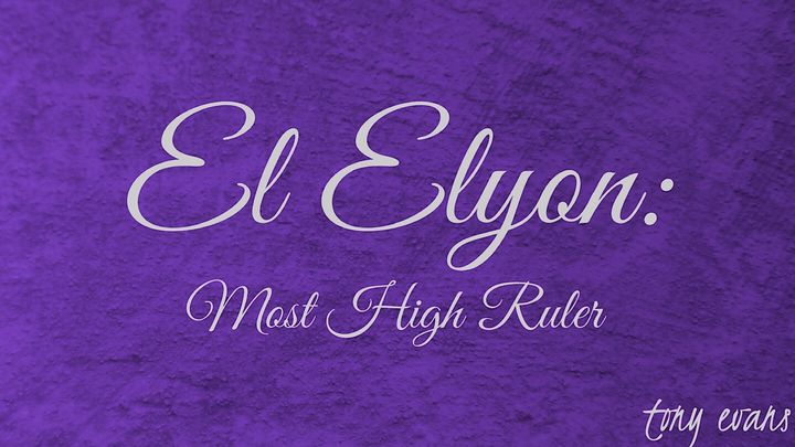El Elyon: Most High Ruler