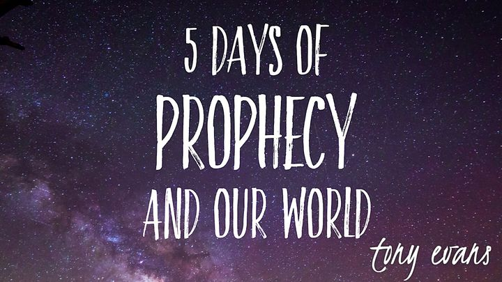 5 Days Of Prophecy And Our World