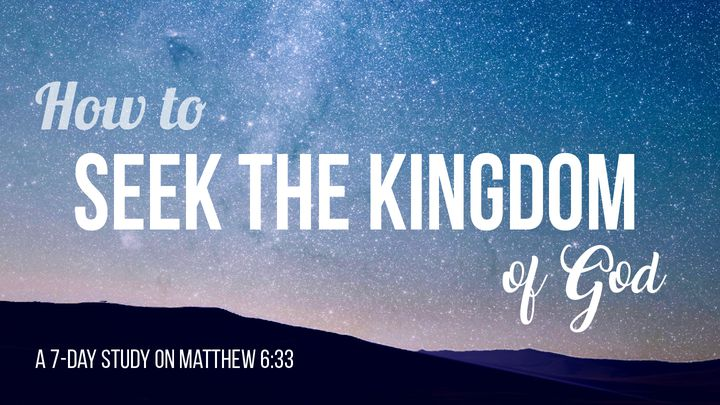 How To Seek The Kingdom Of God?