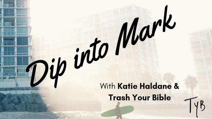 Dip Into The Book Of Mark
