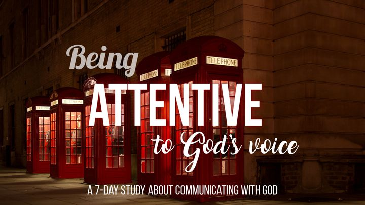 Being Attentive To God's Voice