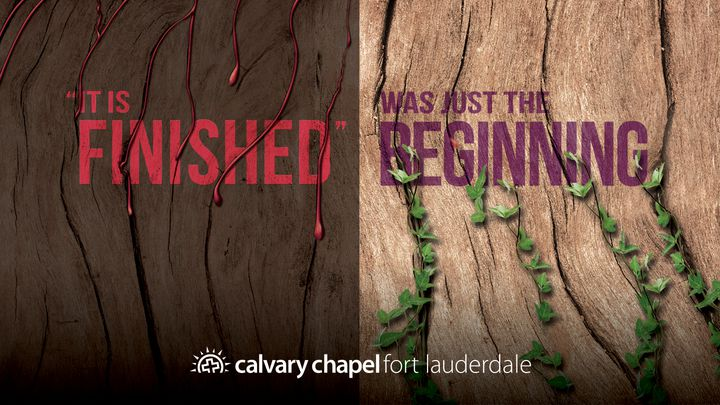 "Easter: ""It is Finished"" Was Just the Beginning"