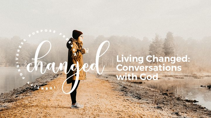 Living Changed: Conversations With God
