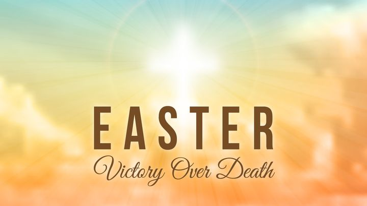 Easter - Victory Over Death