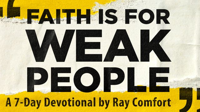 Faith Is For Weak People By Ray Comfort