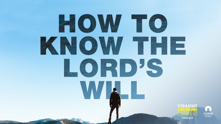 How To Know The Lord's Will