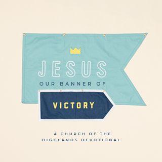 Иисус: наше Знамя Победы