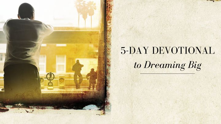 5-Day Devotional To Dreaming Big