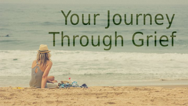 Your Journey Through Grief