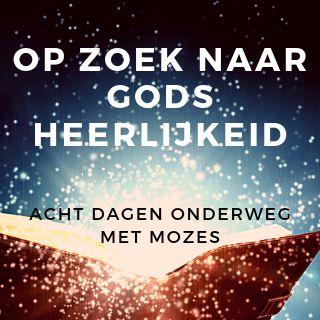 Op Zoek Naar Gods Heerlijkheid: Acht Dagen Onderweg Met Mozes