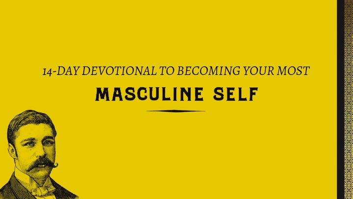 Become Your Most Masculine Self