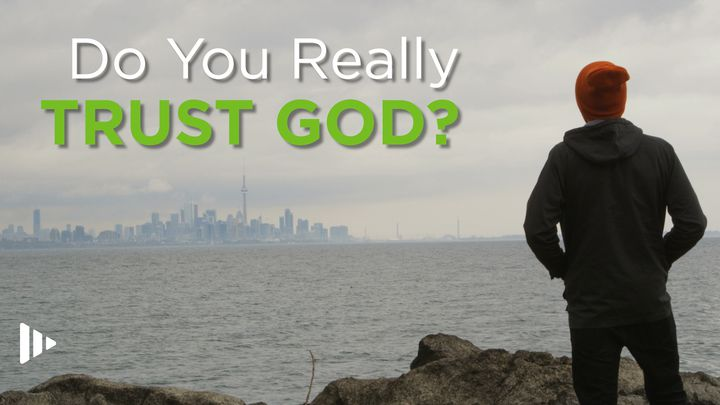 Do You Really Trust God?