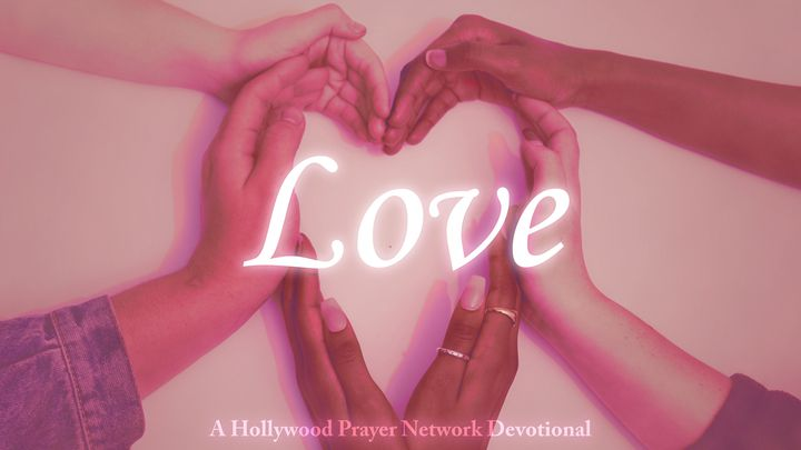 Hollywood Prayer Network On Love