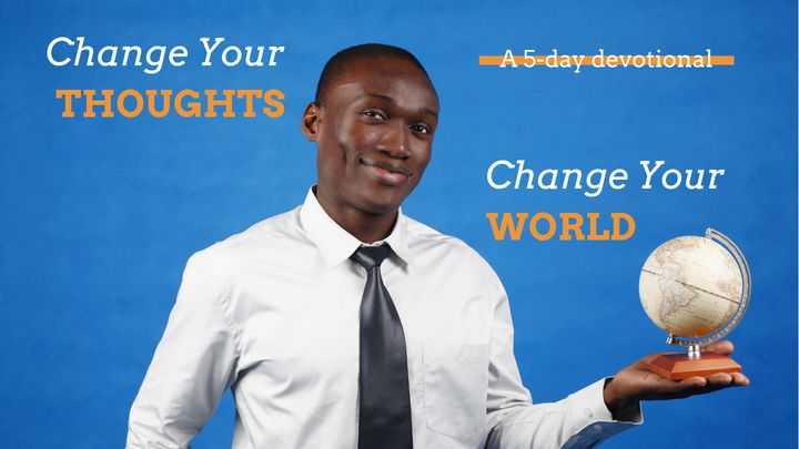 Change Your Thoughts, Change Your World By Bobby Schuller