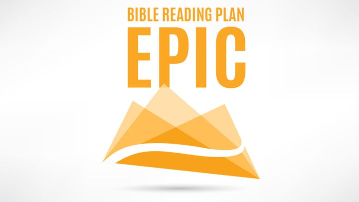 Epic (Part 2): The Storyline Of The Bible