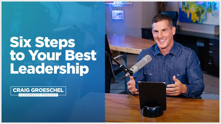 Six Steps To Your Best Leadership