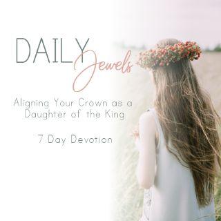 Jóias Diárias - Alinhar a Sua Coroa Como Uma Filha do Rei